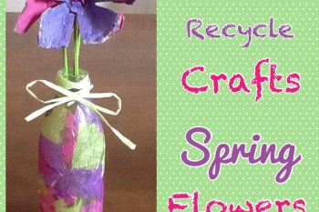 Recycle Crafts: Spring Flowers
