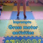 Impromptu Indoor Gross Motor Activities