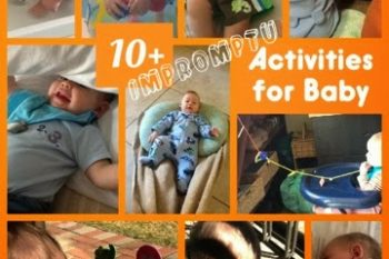 10+ Impromptu Activities for Baby