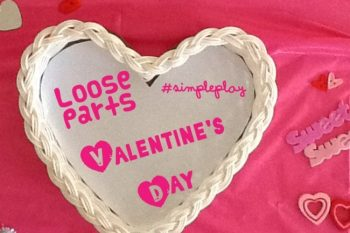 #simpleplay: Loose parts Valentine's theme
