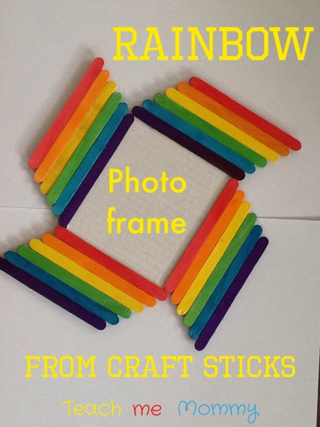 Rainbow photo frame from craft sticks teach me mommy for Easy wealth out of waste