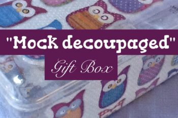 Mock Decoupaged Gift Box