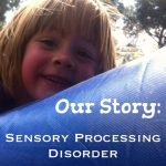 Our Story: Sensory Processing Disorder