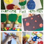 10 Fantastic Felt Activities