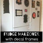Fridge Makeover- Decal Frames