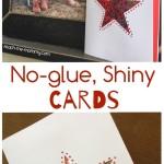 No-glue, Shiny Cards