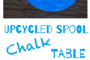 Upcycled Spool Chalk Table
